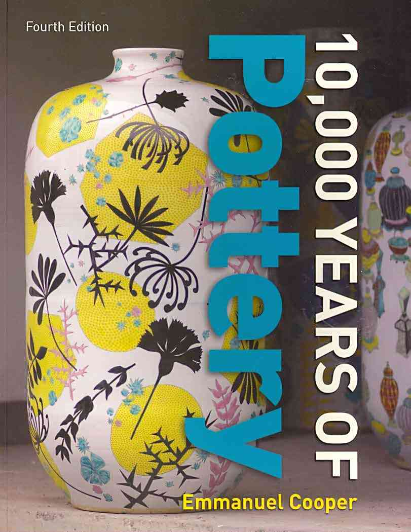10,000 Years of Pottery By Cooper, Emmanuel