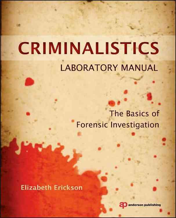 Criminalistics Laboratory Manual By Erickson, Elizabeth