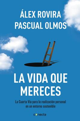 La vida Que Mereces / The Life You Deserve By Rovira,Alex/ Olmos,Pascual